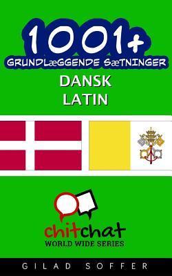 1001+ Grundlæggende Sætninger Dansk - Latin