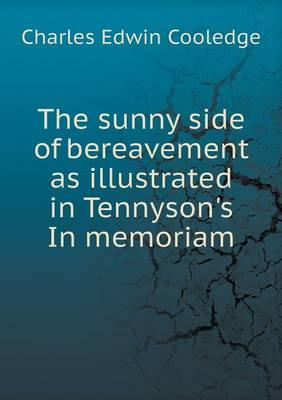 The Sunny Side of Bereavement as Illustrated in Tennyson's in Memoriam