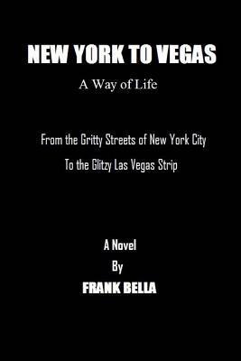 New York to Vegas a Way of Life