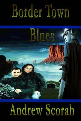 Border Town Blues
