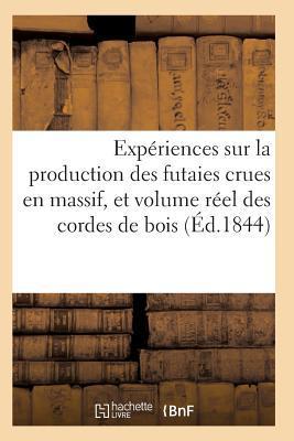 Production des Futaies Crues en Massif, et Sur le Volume Reel des Cordes de Bois