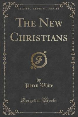 The New Christians (Classic Reprint)