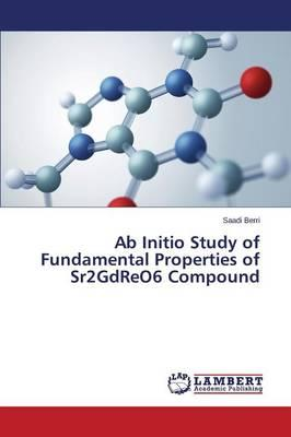 Ab Initio Study of Fundamental Properties of Sr2GdReO6 Compound