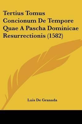 Tertius Tomus Concionum de Tempore Quae a Pascha Dominicae Resurrectionis (1582)