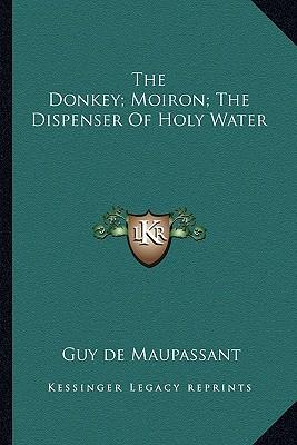 The Donkey; Moiron; The Dispenser of Holy Water