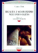Regalità e sciamanesimo nell'antico Egitto