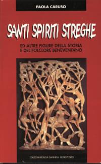 Santi spiriti e streghe ed altre figure della storia e del folclore beneventano
