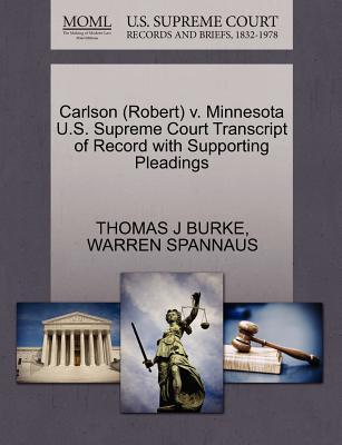 Carlson (Robert) V. Minnesota U.S. Supreme Court Transcript of Record with Supporting Pleadings