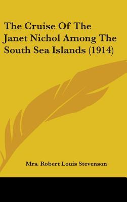 The Cruise of the Janet Nichol Among the South Sea Islands (1914)