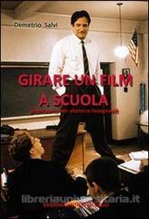 Girare un film a scuola