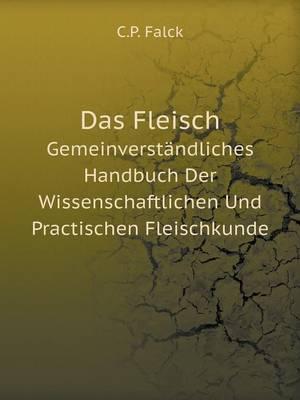 Das Fleisch Gemeinverstandliches Handbuch Der Wissenschaftlichen Und Practischen Fleischkunde