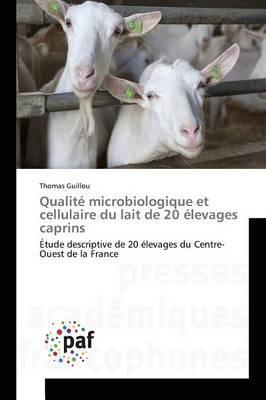 Qualite Microbiologique et Cellulaire du Lait de 20 Elevages Caprins