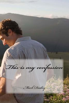 This Is My Confessio...