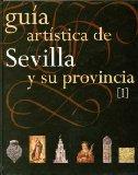 Guía artística de Sevilla y su provincia (2 vol.)