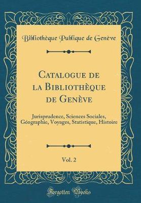 Catalogue de la Bibliothèque de Genève, Vol. 2