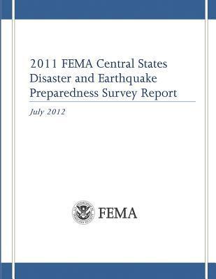 2011 Fema Central States Disaster and Earthquake Preparedness Survey Report