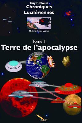 Chroniques Lucifériennes Tome 1 Terre de l'Apocalypse
