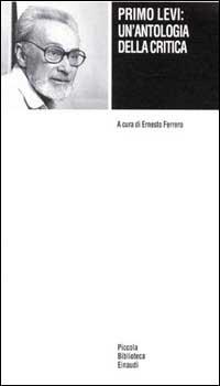 Primo Levi: un'antologia della critica