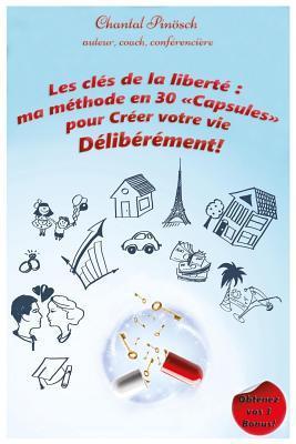 Les Clés De La Liberté, Ma Méthode En 30 Capsules