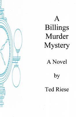 A Billings Murder Mystery
