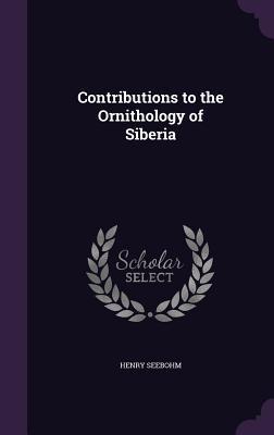 Contributions to the Ornithology of Siberia