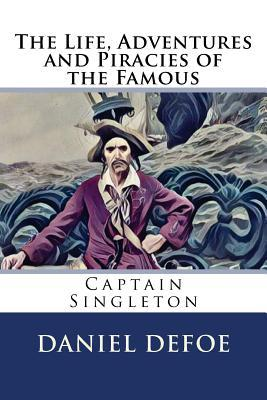 The Life, Adventures and Piracies of the Famous Captain Singleton