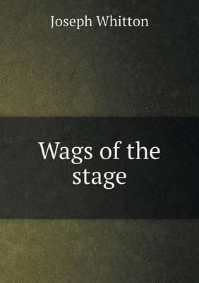 Wags of the Stage