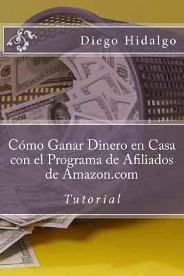 cómo ganar dinero en casa con el programa de afiliados de amazon.com / How to make money at home with affiliate program amazon.com