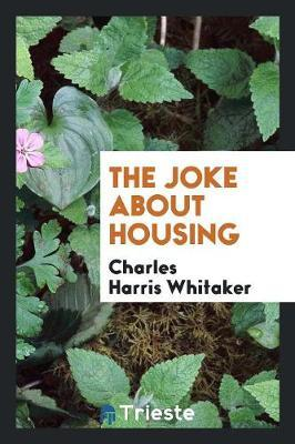The Joke About Housing