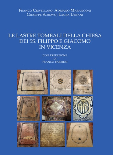 Le lastre tombali della chiesa dei SS. Filippo e Giacomo in Vicenza