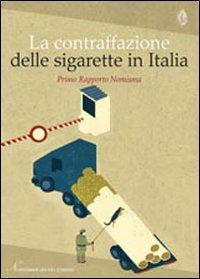 La contraffazione delle sigarette in Italia. Primo rapporto Nomisma