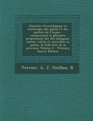 Glossaire Etymologique Et Historique Des Patois Et Des Parlers de L'Anjou
