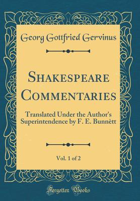 Shakespeare Commentaries, Vol. 1 of 2