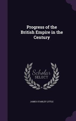 Progress of the British Empire in the Century