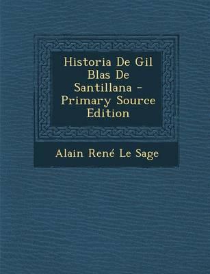 Historia de Gil Blas de Santillana - Primary Source Edition