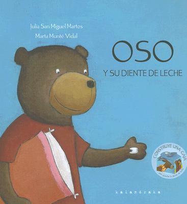 Oso Y Su Diente De Leche/Bear and His baby Teeth