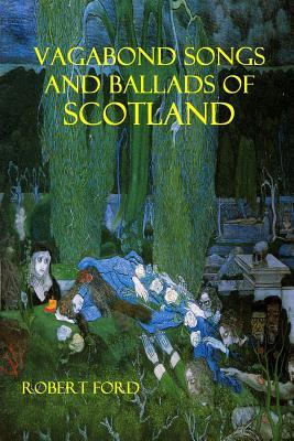 Vagabond Songs and Ballad of Scotland