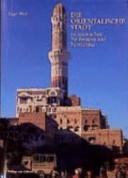 Die orientalische Stadt im islamischen Vorderasien und Nordafrika: Tafeln