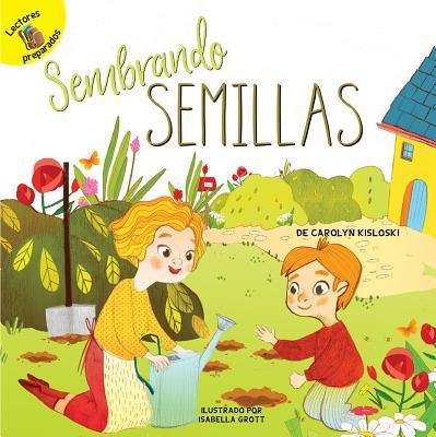 Sembrando semillas/ Planting Seeds