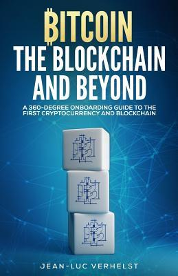 Bitcoin, the Blockchain and Beyond