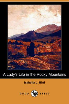 A Lady's Life in the...