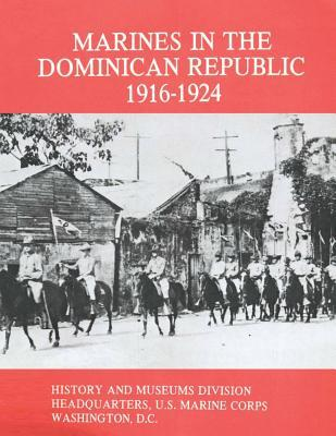 Marines in the Dominican Republic, 1916-1924