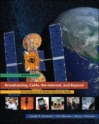 Broadcasting, Cable, the Internet, and Beyond