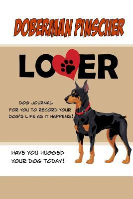 Doberman Pinscher Lover Dog Journal