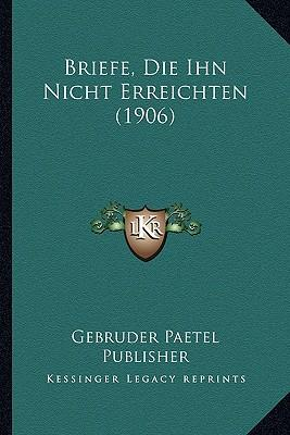 Briefe, Die Ihn Nicht Erreichten (1906)