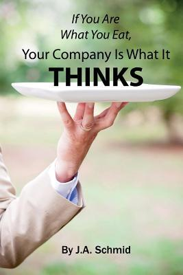 If You Are What You Eat, Your Company Is What It Thinks