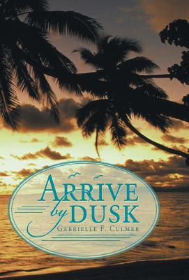 Arrive by Dusk