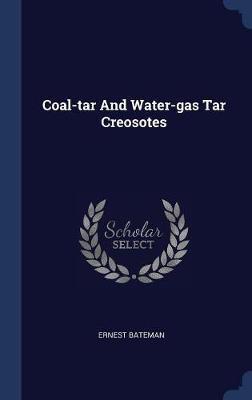 Coal-Tar and Water-Gas Tar Creosotes