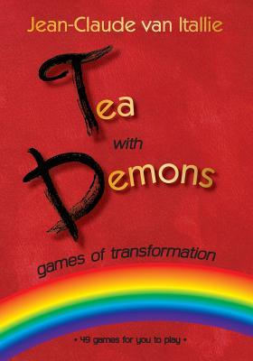 Tea with Demons . Games of Transformation
