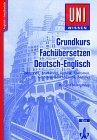 Grundkurs Fachübersetzen Deutsch- Englisch.